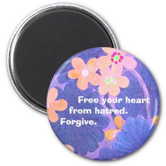 Perdone. Libere su corazón de odio. imán