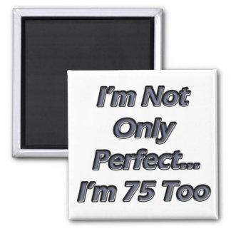 Perfeccione 75 años imán cuadrado