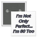 Perfeccione 80 años pin