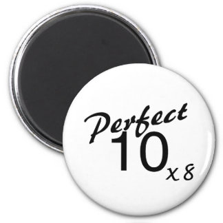 Perfect 10 x8 magnet