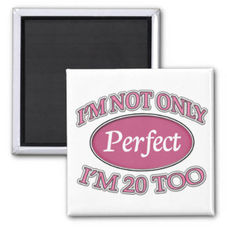 Perfect 20 Year Old 2 Inch Square Magnet
