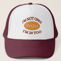 Perfect 20 Year Old Trucker Hat