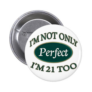 Perfect 21 Year Old Pinback Buttons