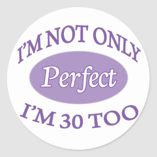 Perfect 30 Year Old Classic Round Sticker