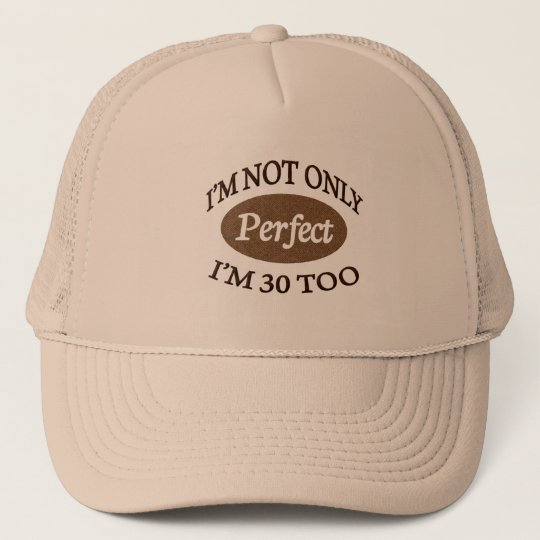 Perfect 30 Year Old Trucker Hat