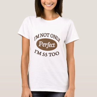 Perfect 55 Year Old T-Shirt