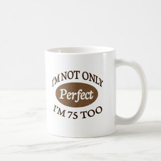 Perfect 75 Year Old Coffee Mug