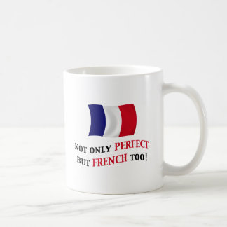 Perfect and French Classic White Coffee Mug