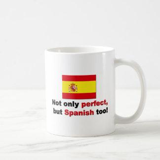 Perfect and Spanish Coffee Mugs