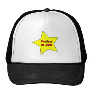 Perfect at 100! trucker hat