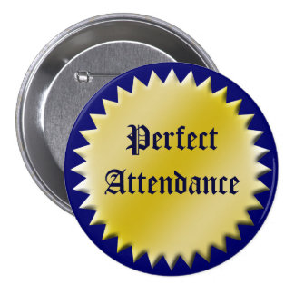 Perfect Attendance Award Button, Customizable 3 Inch Round Button