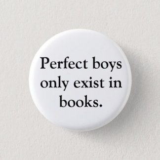 Perfect Boys Only Exist in Books Button