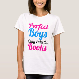 Perfect Boys Only Exist In Books Ladies T-Shirt