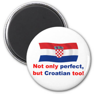 Perfect Croatian Magnet