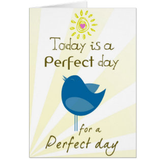Perfect Day Card