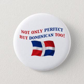 Perfect Dominican Button