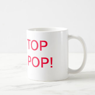 "Perfect for Dad - ""Top Pop!"" Coffee Mug"