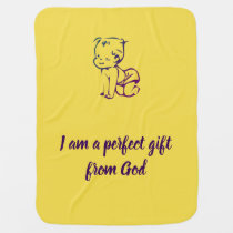 Perfect gift from God baby blanket