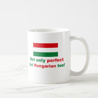 Perfect Hungarian Classic White Coffee Mug