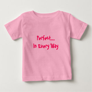 Perfect...In Every Way Shirt