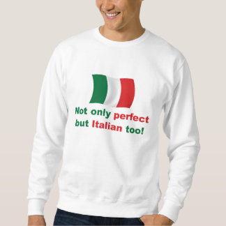 Perfect Italian Sweatshirt