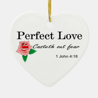 Perfect love casteth out fear ceramic ornament