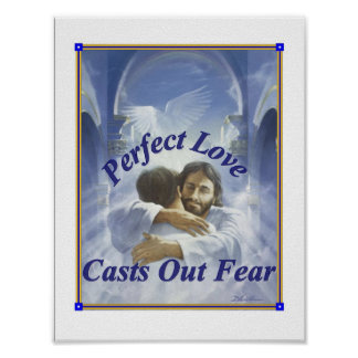 Perfect Love Casts Out Fear Print
