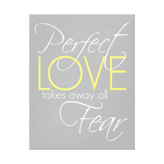 """""""Perfect love takes away all fear"""" Canvas print"""