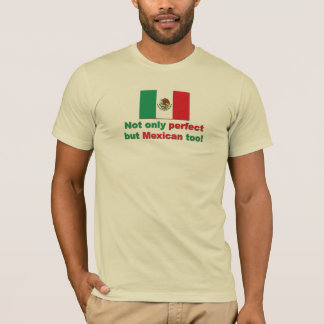 Perfect Mexican T-Shirt