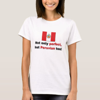 Perfect Peruvian T-Shirt
