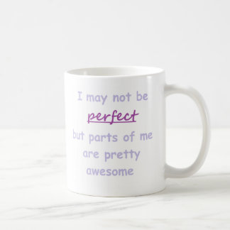 Perfect quote coffee mug