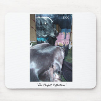 Perfect Reflection - Dog reflection of God Mouse Pad
