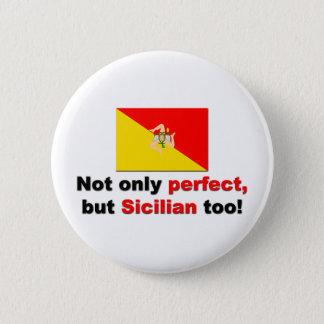 Perfect Sicilian Pinback Button