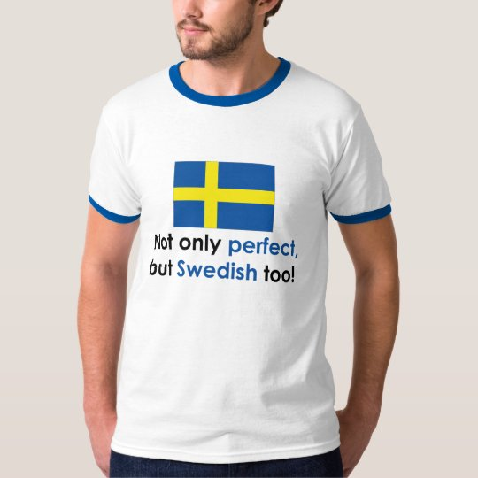 Perfect Swede T-Shirt
