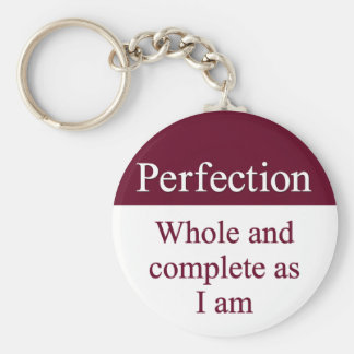 Perfect, whole, and complete as I am Basic Round Button Keychain