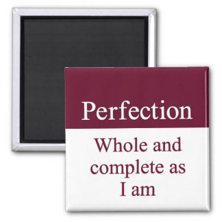 Perfect, whole, and complete as I am 2 Inch Square Magnet