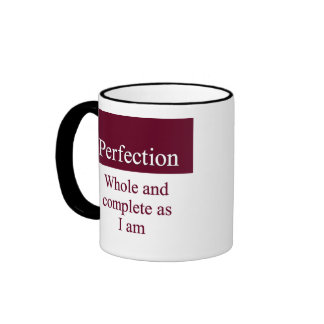 Perfect, whole, and complete as I am Ringer Coffee Mug