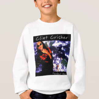 Perfect World by Clint Crisher Sweatshirt