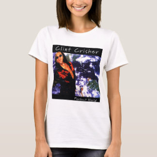 Perfect World by Clint Crisher T-Shirt