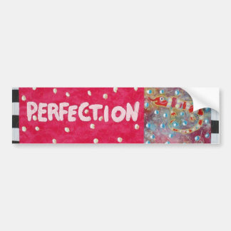 Perfection Bumper Stickers