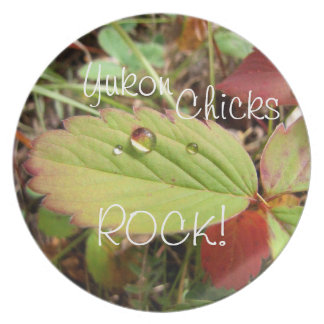 Perfection in Droplet Form; Yukon Chicks ROCK! Melamine Plate