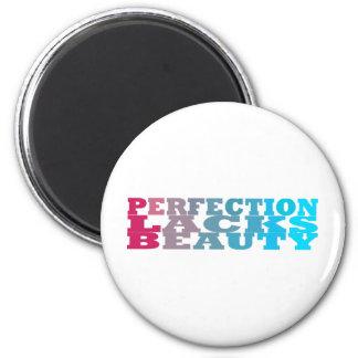 Perfection Lacks Beauty Magnet