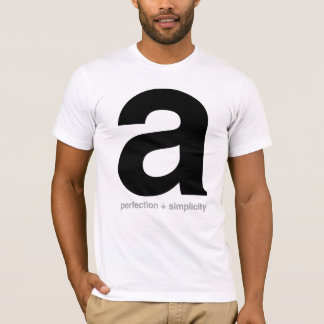 Perfection + Simplicity T-Shirt