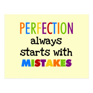 Perfection Starts With Mistakes Postcard