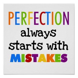 Perfection Starts With Mistakes Poster