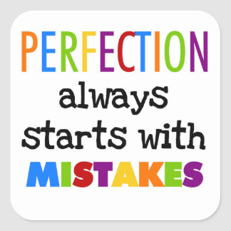 Perfection Starts With Mistakes Square Sticker