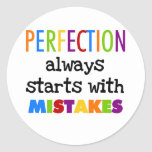 Perfection Starts With Mistakes Classic Round Sticker