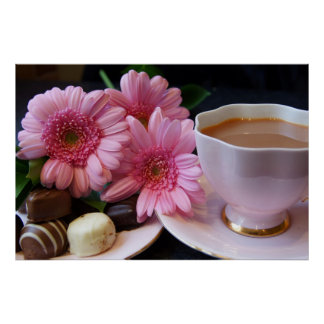 Perfection - Tea Chocolate And Flowers Posters