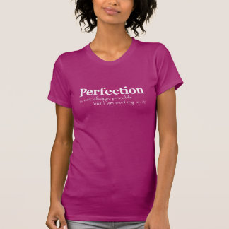Perfection working on it white slogan t-shirt