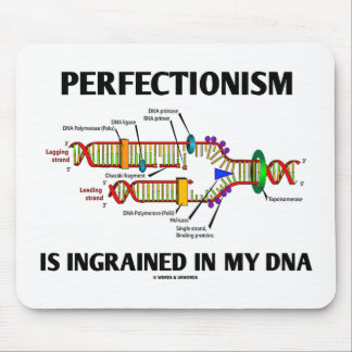 Perfectionism Is Ingrained In My DNA (Genes) Mouse Pad